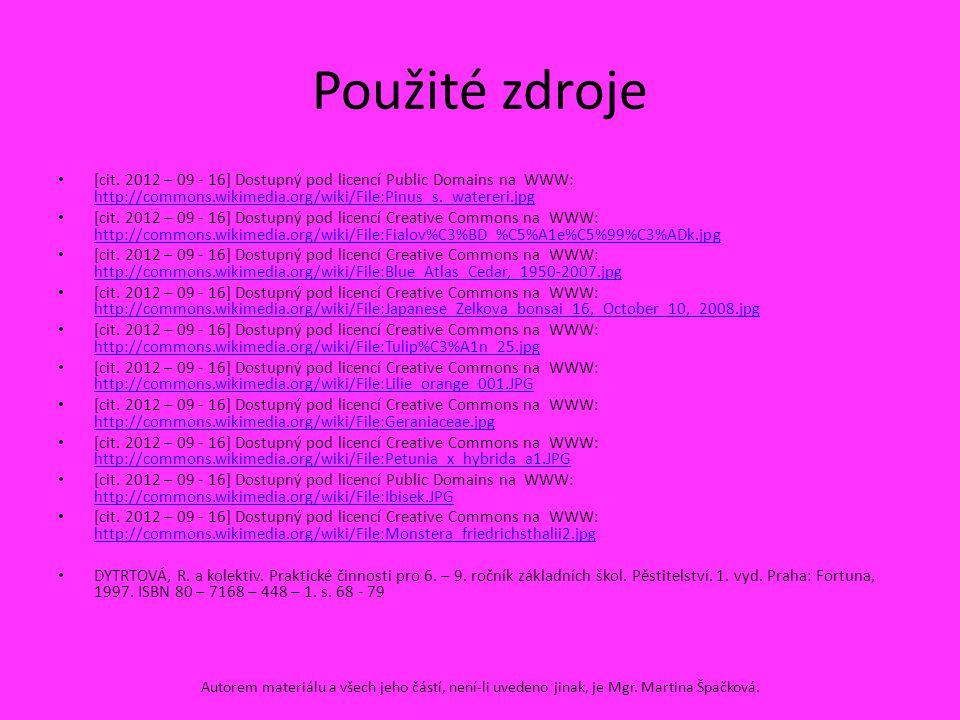Použité zdroje [cit. 2012 – 09 - 16] Dostupný pod licencí Public Domains na WWW: http://commons.wikimedia.org/wiki/File:Pinus_s._watereri.jpg.
